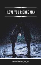 I love you riddle man... [Edward Nygma/ The Riddler love story] by Trash_Bag_123
