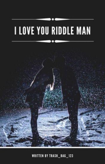 I love you riddle man... [Edward Nygma/ The Riddler love story] (Gotham)