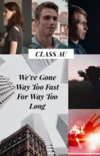 We've Gone Way Too Fast For Way Too Long (BBC Class) by ellienerd14