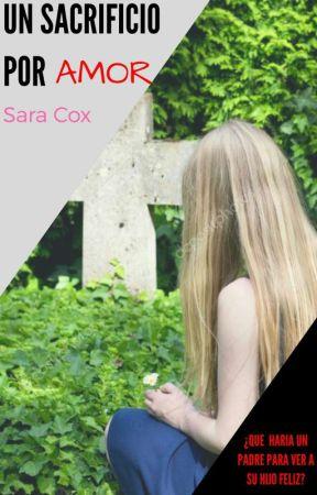 Un sacrificio por AMOR  by SaraCox25