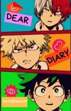Dear Diary (Katsuki x Reader x Izuku)  by Datcrunchyassmango