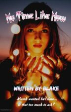 No Time Like Now (Lesbian) [Wattys 2019] by Blake_is_Awesome