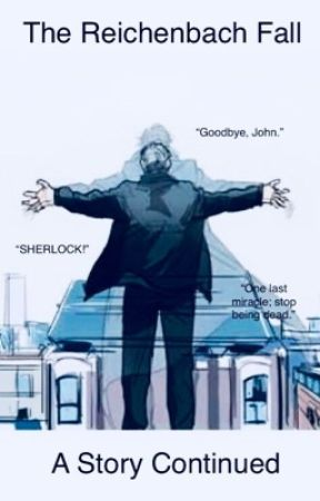 The Reichenbach Fall : A Story Continued  by MiddleEarth111