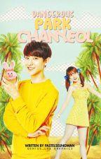 Dangerous Park Chanyeol • ✔ by wendys77
