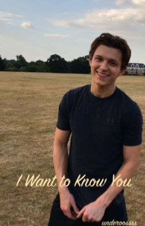 I Want To Know You | Tom Holland Soulmate AU by underoossss