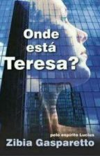 Onde está Teresa? by MarinaBianque