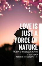 Love is Just a Force of Nature by NeverEndingStory2419