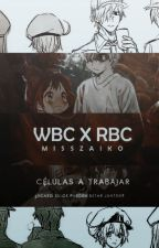 WBC x RBC [Libro 1]  by MissZaiko