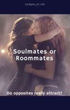 Soulmates or Roommates by loveyou_or_not