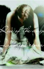 Rise of the angels by jasminerenea