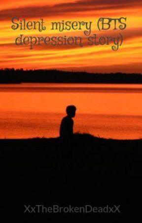 Silent misery (BTS depression story) by XxTheBrokenDeadxX