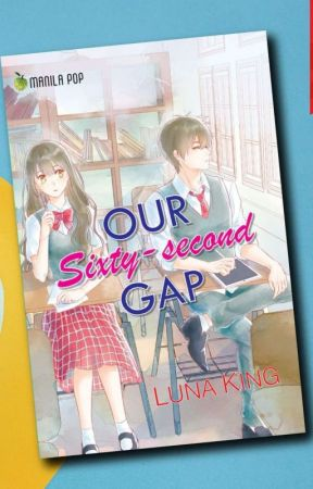 Our Sixty-Second Gap (To Be Published) by lunaking_phr