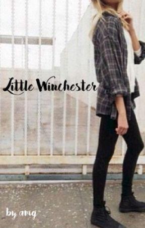 Little Winchester (Supernatural Fanfiction) by hopeless-ramantic