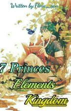 [7 PRINCE ELEMENTS KINGDOM] + [SEASON 2] [SLOW UPDATE] by flora_san
