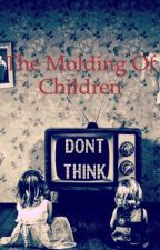 The Molding of Children by naywriteswords