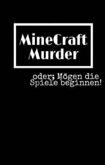 MineCraft Murder Mögen Die Spiele Beginnen Ny Holmes Wattpad - Minecraft murderer jetzt spielen