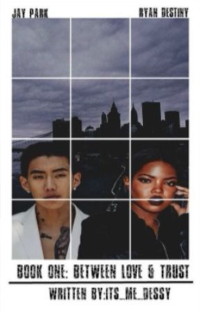 Book One|| Between Love & Trust || Jay Park ON HOLD by Its_Me_Dessy