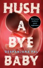 Hush a Bye Baby by JuggernautBooks