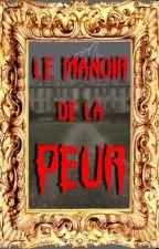 Le manoir de la peur by MaelGuinot
