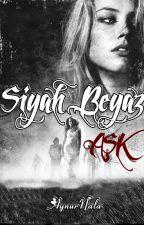 SİYAH BEYAZ AŞK (ASKIYA ALINDI) by aynurnala