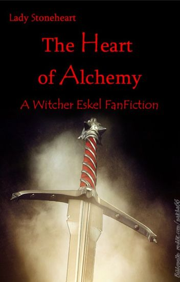 The Heart of Alchemy - A Witcher Eskel FanFiction
