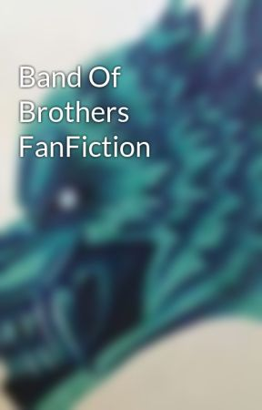 Band Of Brothers FanFiction by BrightShadowWolf31