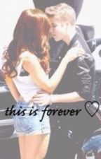 This Is Forever - Justin Bieber Fanfiction by Beliebersparadise