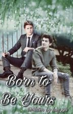 Born to be Yours • Ziall by hug_ya