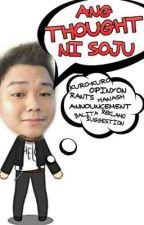 Ang Thought Ni Soju by Kuya_Soju