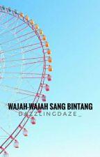 Wajah-wajah Sang Bintang by dazzlingdaze_