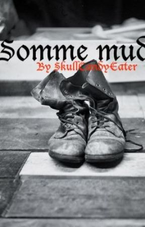 Somme mud by skullcandyeater