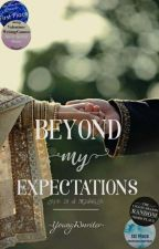 Beyond My Expectations by youngWwriter
