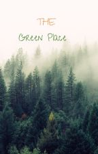 The Green Place | EN EDICIÓN by kesii87