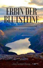 Erbin der Blutsteine:  Attica - Kämpferherz by NinaNoemieEllasson