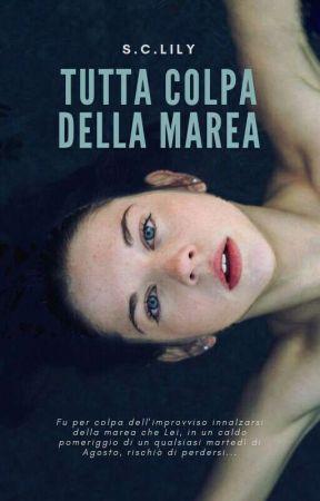 TUTTA COLPA DELLA MAREA - One Shot by Lily_SC
