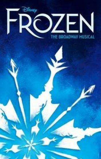 c607546660a319 Frozen (Broadway Musical) Songs   Lyrics - Rickymon Gaming - Wattpad