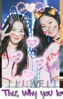 [Yeoncy ] Tiểu Thư, Why you love me ?