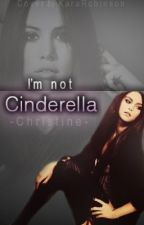 I'm Not Cinderella by iToldYouSo