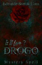 Is It Love ? DROGO by eduardo_sl