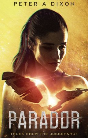 Parador (Tales from the Juggernaut #2) | Complete by Peter_Dixon