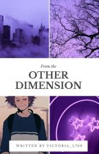 From the Other Dimension - A Hitoshi Shinsou Fanfic by victoria_l709