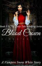 Blood Crown ✓ [A Snow White Retelling] by bjorghalla