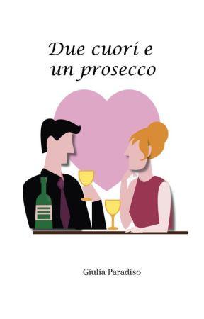 Due cuori e un prosecco by GiuliParadiso