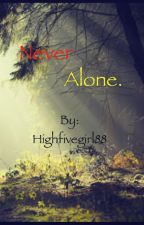 Never Alone (Discontinued) by The_Musical_Hi5