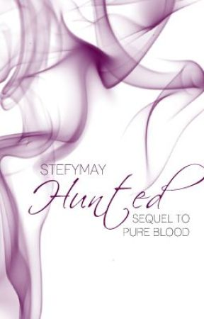 Hunted (UNEDITED) by stefymay