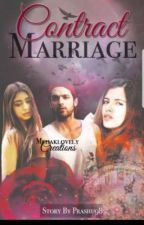 CONTRACT MARRIGE ( COMPLTED STORY) by prashu98