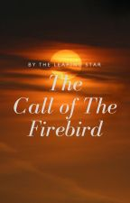 The Call of The Firebird by TheLeapingStar