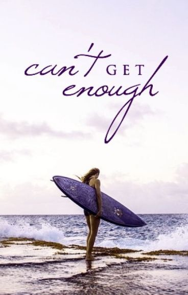 Can't Get Enough [Wattpad Featured Story]
