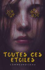 Toutes Ces Etoiles by CommeUnOiseau