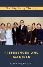 The Big Bang Theory || Preferences and Imagines by ordinary_fangirl02